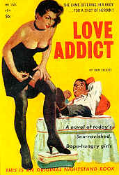 LOVE ADDICT - SHE CAME OFFERING HER BODY ...FOR A SHOT OF HEROIN !