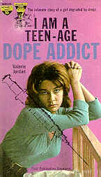 I AM A TEEN-AGE DOPE ADDICT